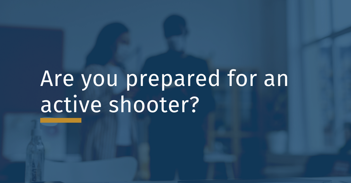 Are you Prepared for an Active Shooter?
