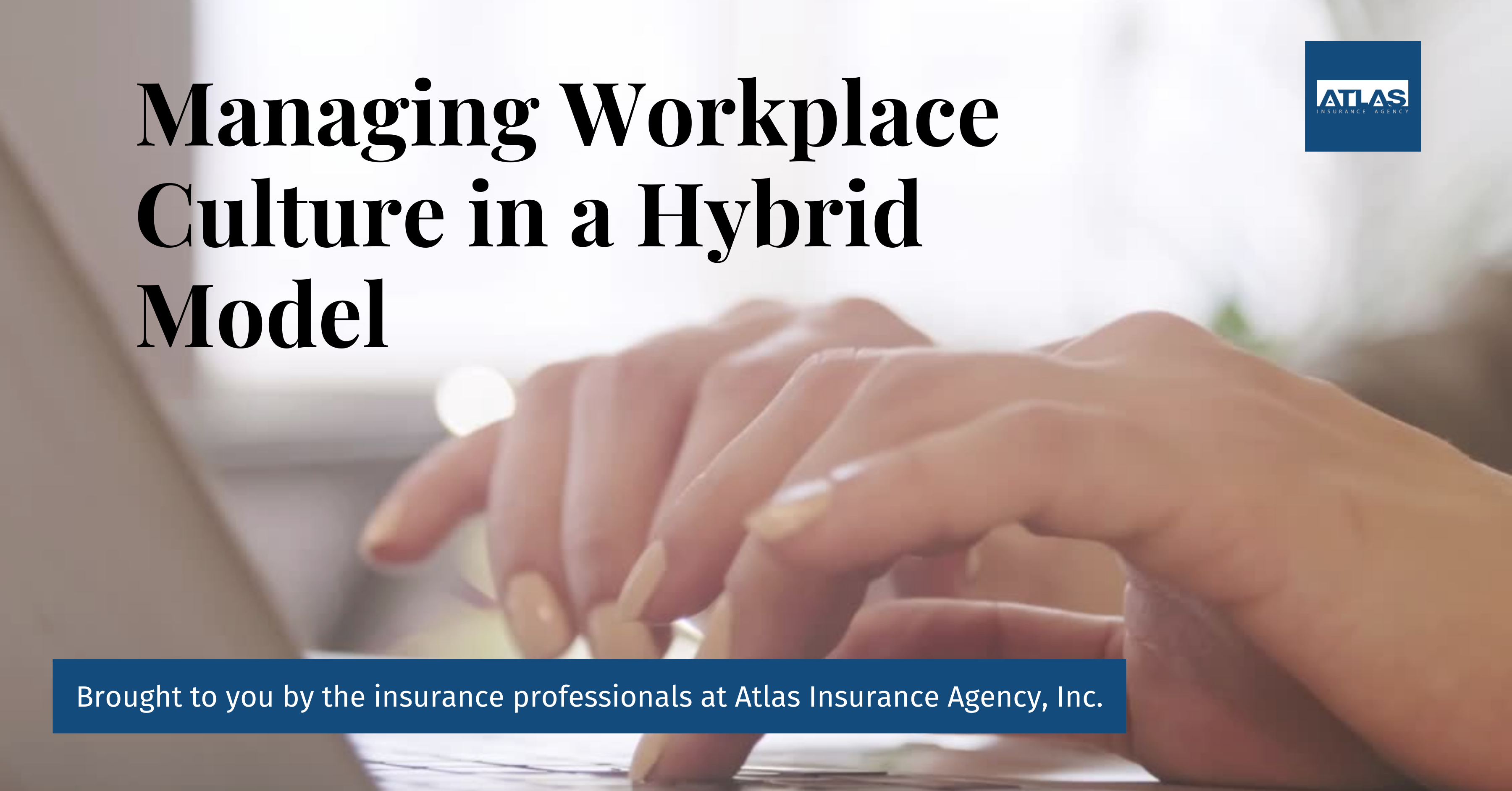 Managing Workplace Culture in a Hybrid Model